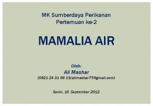 MK Sumberdaya Perikanan Pertemuan ke2 MAMALIA AIR Oleh