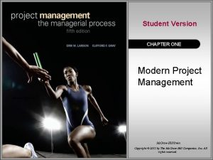 Student Version CHAPTER ONE Modern Project Management Mc