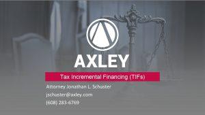 Tax Incremental Financing TIFs Attorney Jonathan L Schuster