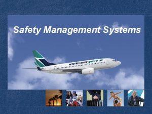 Safety Management Systems Safety Management Systems The Company