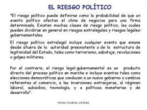 EL RIESGO POLTICO El riesgo poltico puede definirse
