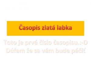 asopis zlat labka Toto je prv slo asopisu