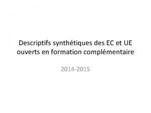 Descriptifs synthtiques des EC et UE ouverts en