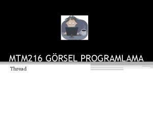 MTM 216 GRSEL PROGRAMLAMA Thread Thread Nedir Bir