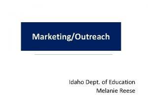 MarketingOutreach Idaho Dept of Education Melanie Reese New