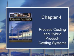 Chapter 4 Process Costing and Hybrid Product Costing