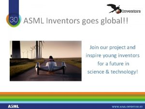 ASML Inventors goes global Join our project and