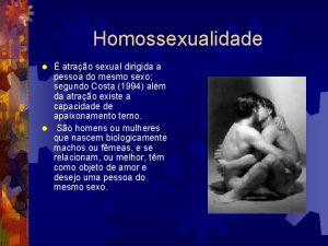 Homossexualidade atrao sexual dirigida a pessoa do mesmo