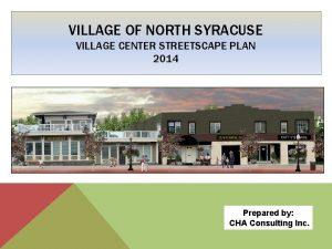 VILLAGE OF NORTH SYRACUSE VILLAGE CENTER STREETSCAPE PLAN