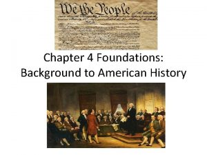 Chapter 4 Foundations Background to American History Washingtons