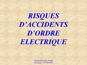 RISQUES DACCIDENTS DORDRE ELECTRIQUE Risques daccidents dordre lectriques