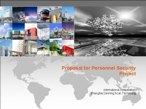 Proposal for Personnel Security Project International Cooperations Shanghai
