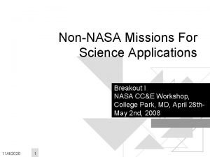 NonNASA Missions For Science Applications Breakout I NASA