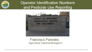 Operator Identification Numbers and Pesticide Use Reporting Francisco