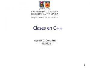 Clases en C Agustn J Gonzlez ELO 329
