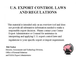 U S EXPORT CONTROL LAWS AND REGULATIONS This