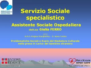 Servizio Sociale specialistico Assistente Sociale Ospedaliera dott sa
