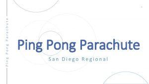 Ping Pong Parachute 1 Ping Pong Parachute San
