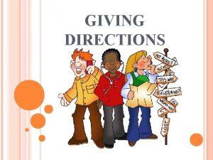 GIVING DIRECTIONS TURN LEFT GO STRAIGHT AHEADON TURN