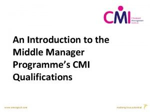 An Introduction to the Middle Manager Programmes CMI