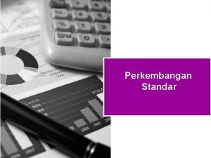 Perkembangan Standar Standar Akuntansi Keuangan Laporan keuangan memberikan