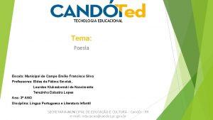 TECNOLOGIA EDUCACIONAL Tema Poesia Escola Municipal do Campo