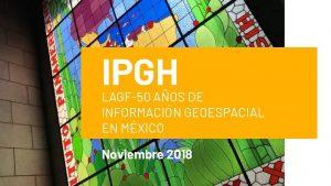 IPGH LAGF50 AOS DE INFORMACIN GEOESPACIAL EN MXICO