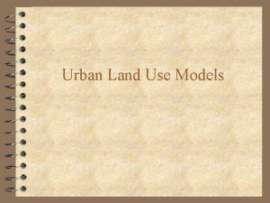 Urban Land Use Models 3 Urban Land Use