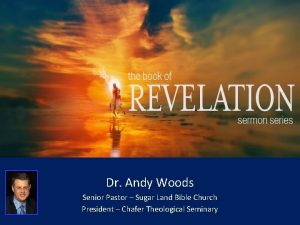 Dr Andy Woods Senior Pastor Sugar Land Bible
