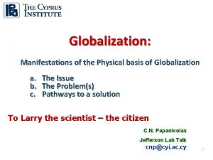 Globalization Manifestations of the Physical basis of Globalization