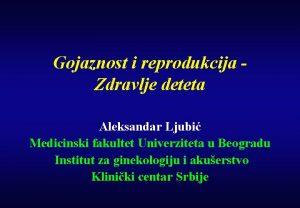 Gojaznost i reprodukcija Zdravlje deteta Aleksandar Ljubi Medicinski