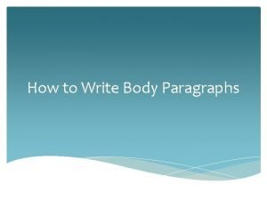 How to Write Body Paragraphs Body Paragraph Order
