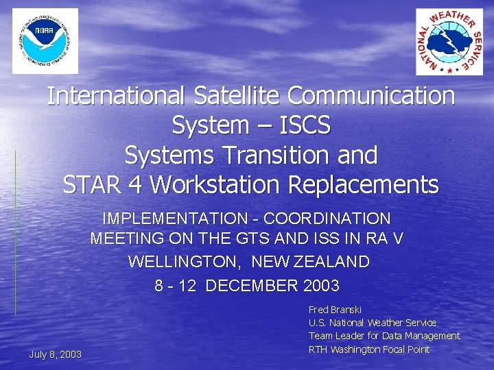 International Satellite Communication System ISCS Systems Transition and