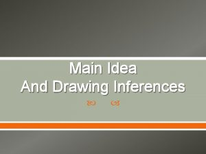 Main Idea And Drawing Inferences Main Idea and