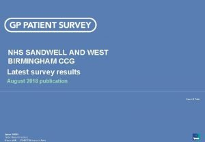 NHS SANDWELL AND WEST BIRMINGHAM CCG Latest survey