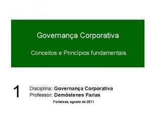 Governana Corporativa Conceitos e Princpios fundamentais 1 Disciplina
