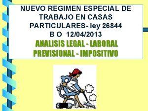 NUEVO REGIMEN ESPECIAL DE TRABAJO EN CASAS PARTICULARES