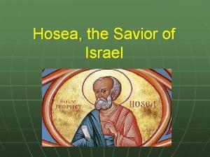 Hosea the Savior of Israel Theme of Hosea