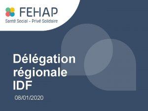 Dlgation rgionale IDF 08012020 Sommaire 1 Assemble Gnrale