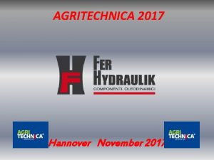 AGRITECHNICA 2017 Hannover November 2017 AGRITECHNICA 2017 Company