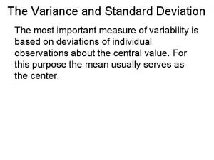 The Variance and Standard Deviation The most important