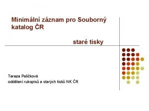 Minimln zznam pro Souborn katalog R star tisky