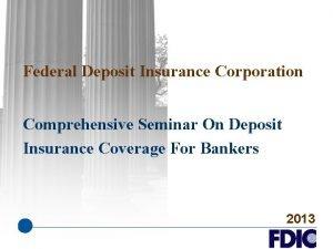 Federal Deposit Insurance Corporation Comprehensive Seminar On Deposit