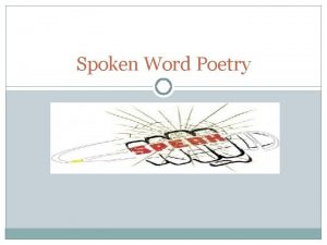 Spoken Word Poetry What is it Spoken word