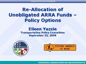 TRANSPORTATION PROGRAMS ReAllocation of Unobligated ARRA Funds Policy