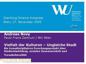 Sparkling Science Kongress Wien 27 November 2009 Andreas