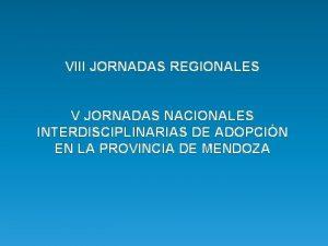 VIII JORNADAS REGIONALES V JORNADAS NACIONALES INTERDISCIPLINARIAS DE