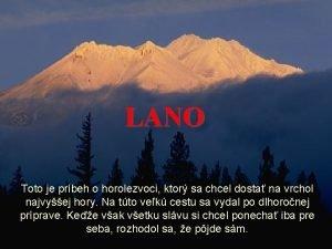 LANO Toto je prbeh o horolezvoci ktor sa
