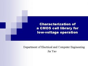Characterization of a CMOS cell library for lowvoltage