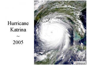 Hurricane Katrina 2005 How Hurricanes Form source AP